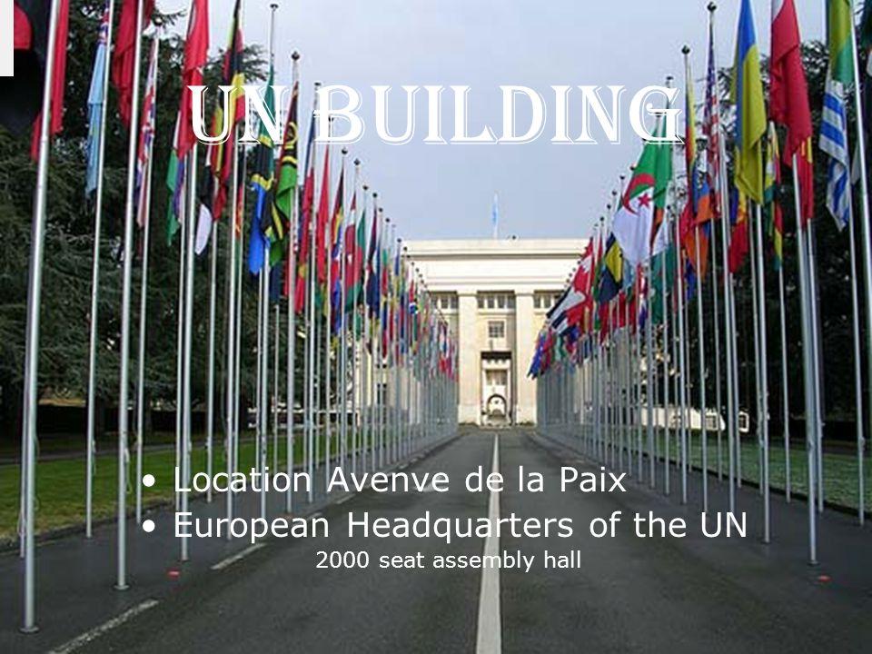 UN building Location Avenve de la Paix European Headquarters of the UN 2000 seat assembly hall