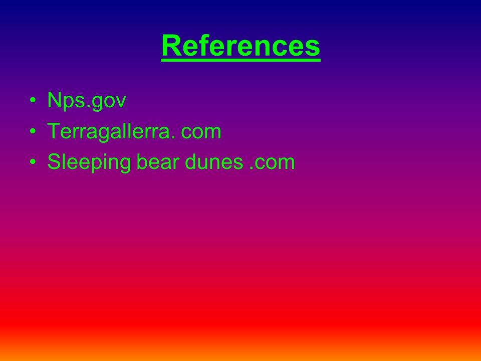 References Nps.gov Terragallerra. com Sleeping bear dunes.com