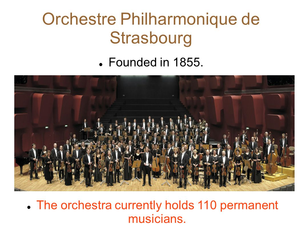 Orchestre Philharmonique de Strasbourg Founded in 1855.