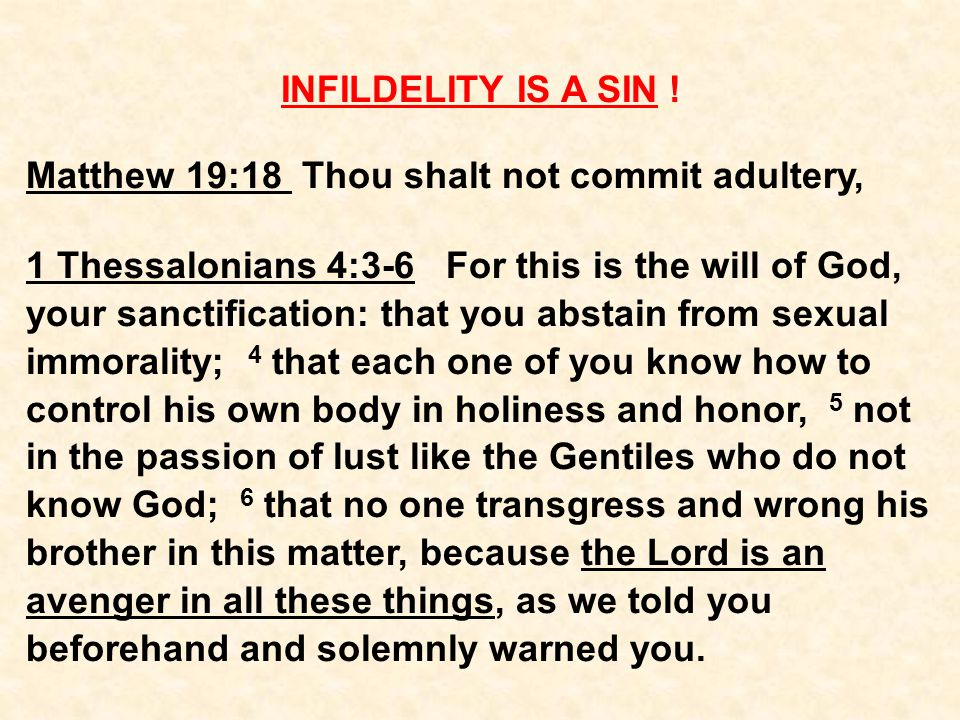 INFILDELITY IS A SIN .