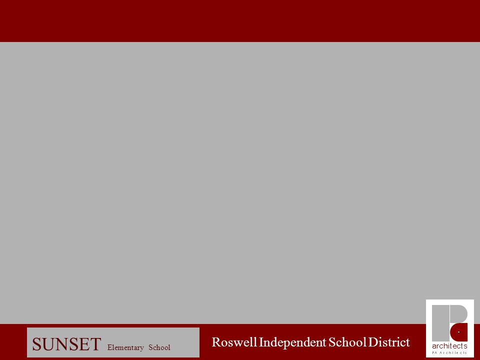 Roswell Independent School District SUNSET Elementary School Design Charette: Option C (APPROVED!)