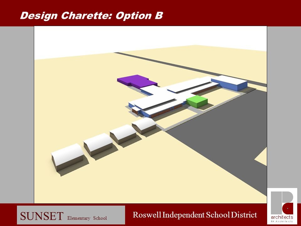 Roswell Independent School District SUNSET Elementary School Design Charette: Option A