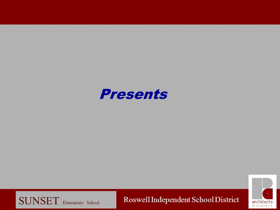 Roswell Independent School District SUNSET Elementary School Presents