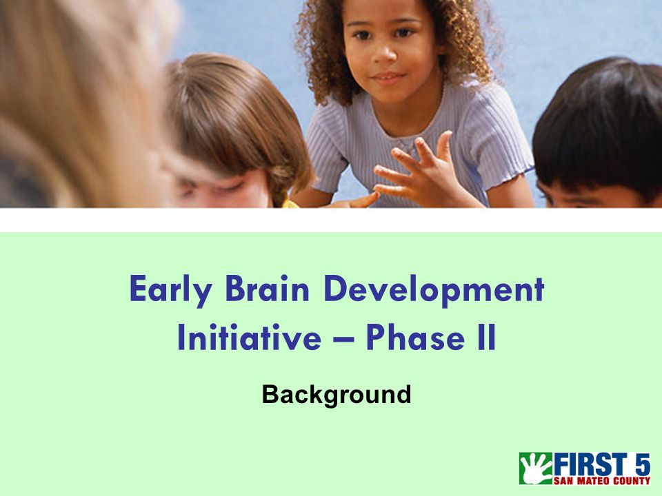 Early Brain Development Initiative – Phase II Background