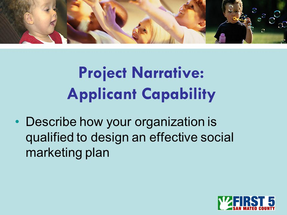 Project Narrative: Applicant Capability Describe how your organization is qualified to design an effective social marketing plan