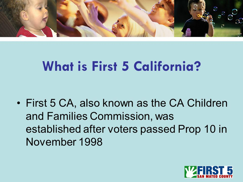 What is First 5 California.