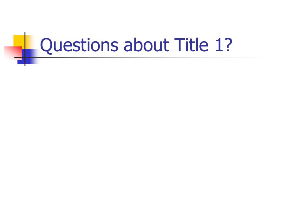 Questions about Title 1
