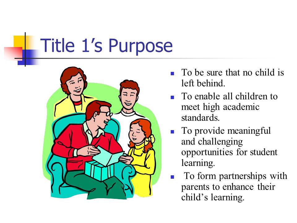 Title 1's focus Literacy Skill development for success in Reading, Writing, Listening, and Speaking in English Language Arts, Math, Science and Social Studies and in life!