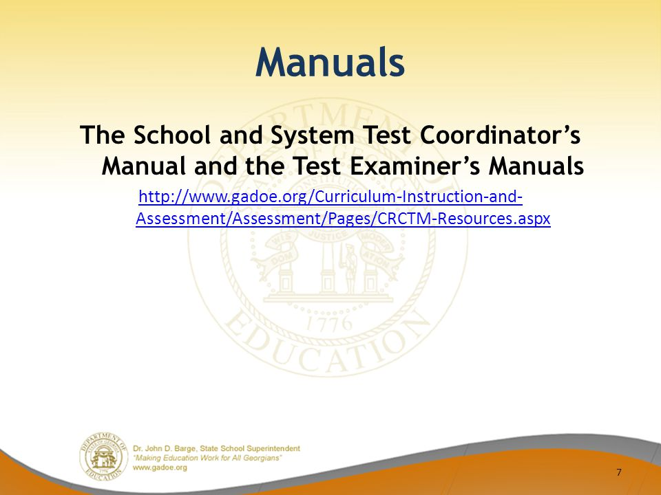 Manuals The School and System Test Coordinator's Manual and the Test Examiner's Manuals http://www.gadoe.org/Curriculum-Instruction-and- Assessment/Assessment/Pages/CRCTM-Resources.aspx 7