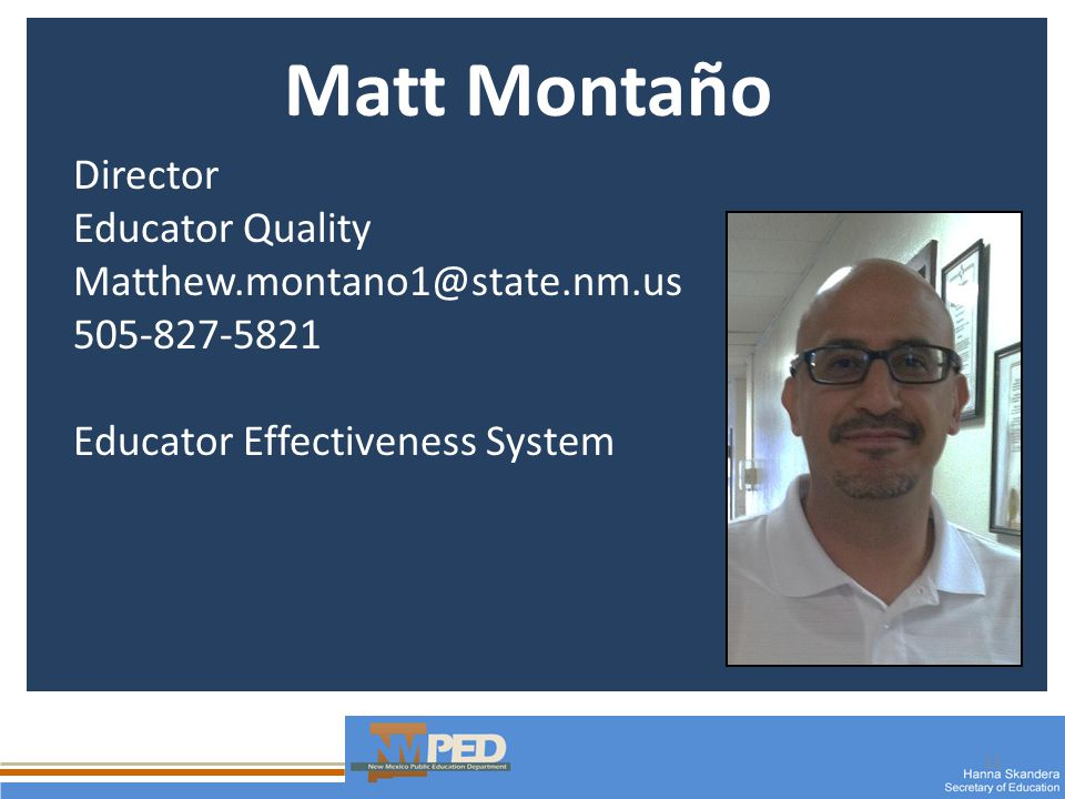 11 Matt Montaño Director Educator Quality Educator Effectiveness System