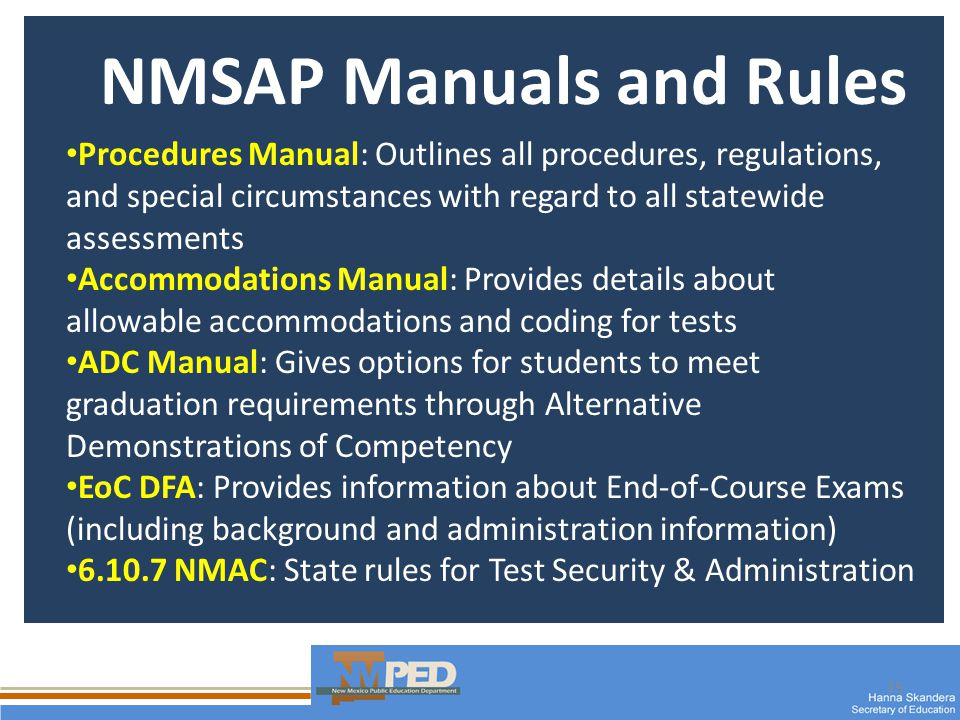 19 NMSAP Manuals and Rules Procedures Manual: Outlines all procedures, regulations, and special circumstances with regard to all statewide assessments Accommodations Manual: Provides details about allowable accommodations and coding for tests ADC Manual: Gives options for students to meet graduation requirements through Alternative Demonstrations of Competency EoC DFA: Provides information about End-of-Course Exams (including background and administration information) NMAC: State rules for Test Security & Administration