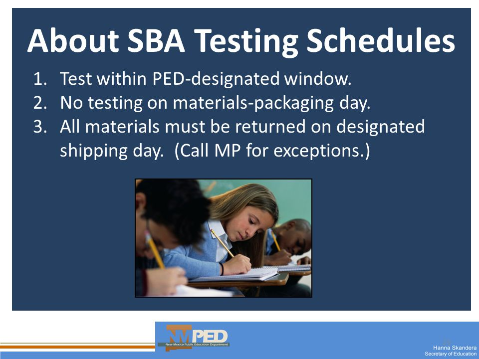 23 About SBA Testing Schedules 1.Test within PED-designated window.
