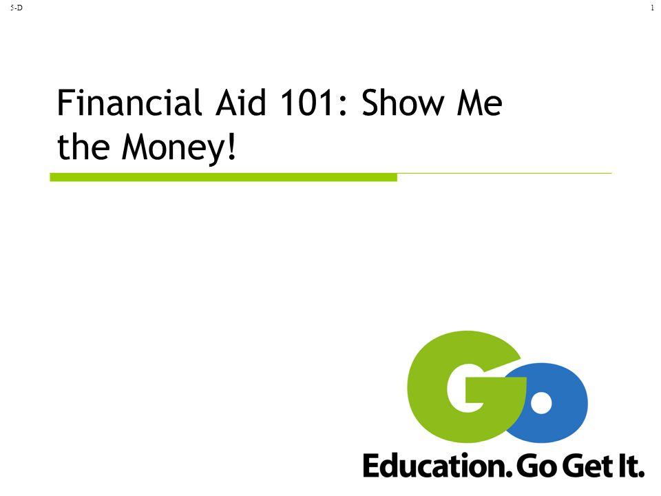 5-D1 Financial Aid 101: Show Me the Money!