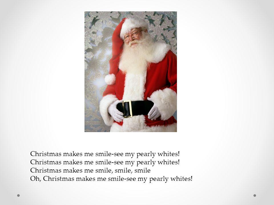 Christmas makes me laugh! ha, ha, ha, ha Christmas makes me laugh, laugh, laugh Oh, Christmas makes me laugh! ha, ha, ha, ha