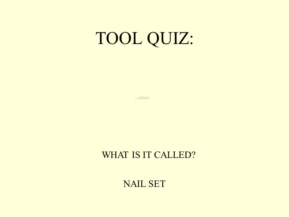 TOOL QUIZ: WHAT IS IT CALLED? NAIL SET