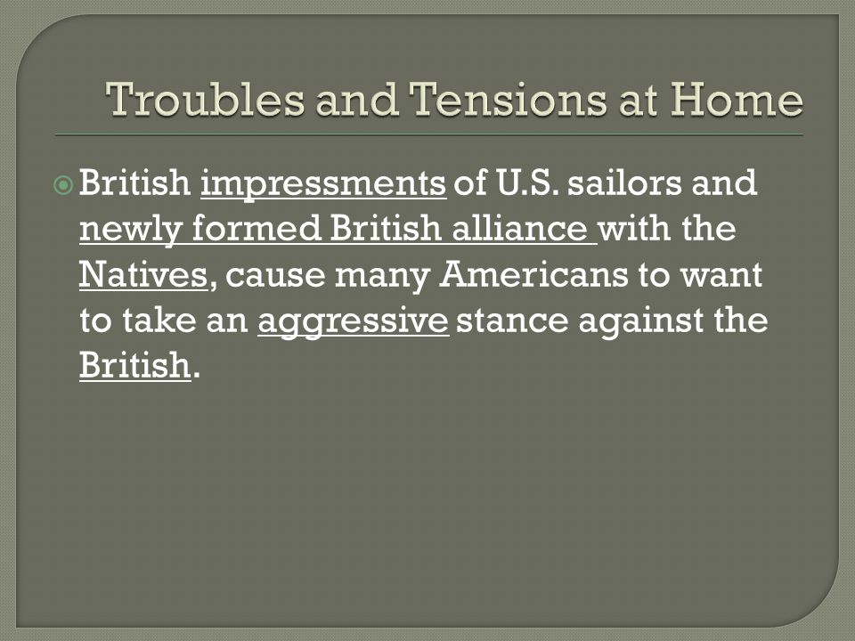  Wanted to avenge the British actions against the Americans, but also wanted to expand the nation's power.