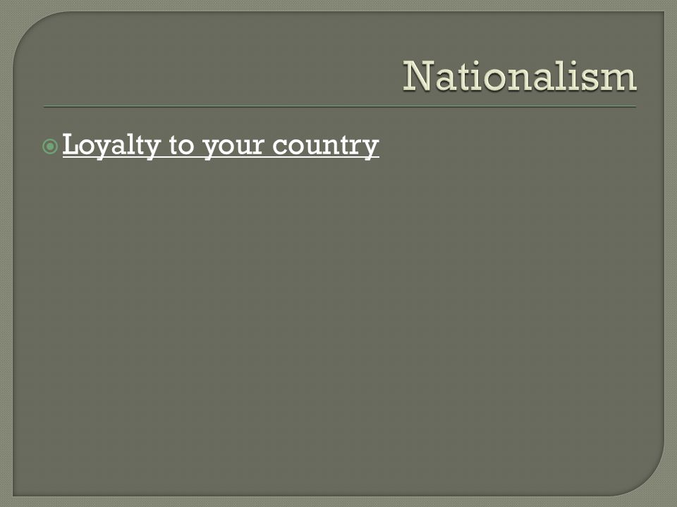  Loyalty to your country