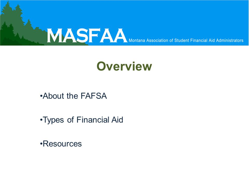 Overview About the FAFSA Types of Financial Aid Resources