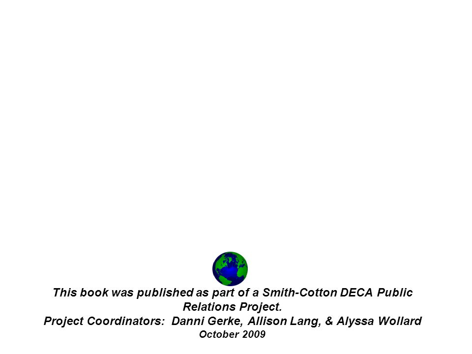This book was published as part of a Smith-Cotton DECA Public Relations Project.
