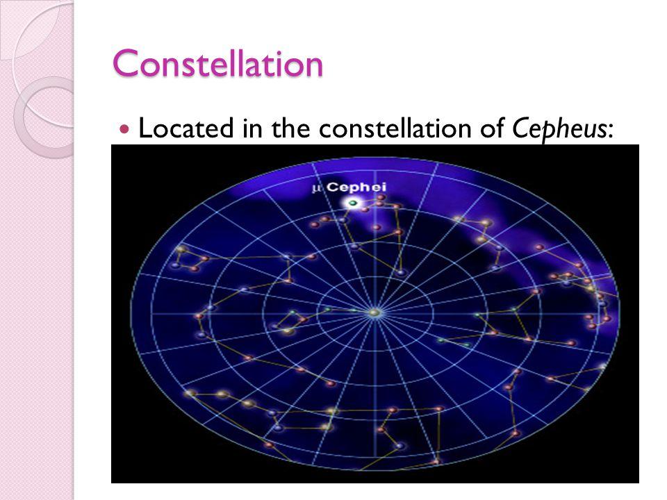Constellation Located in the constellation of Cepheus: