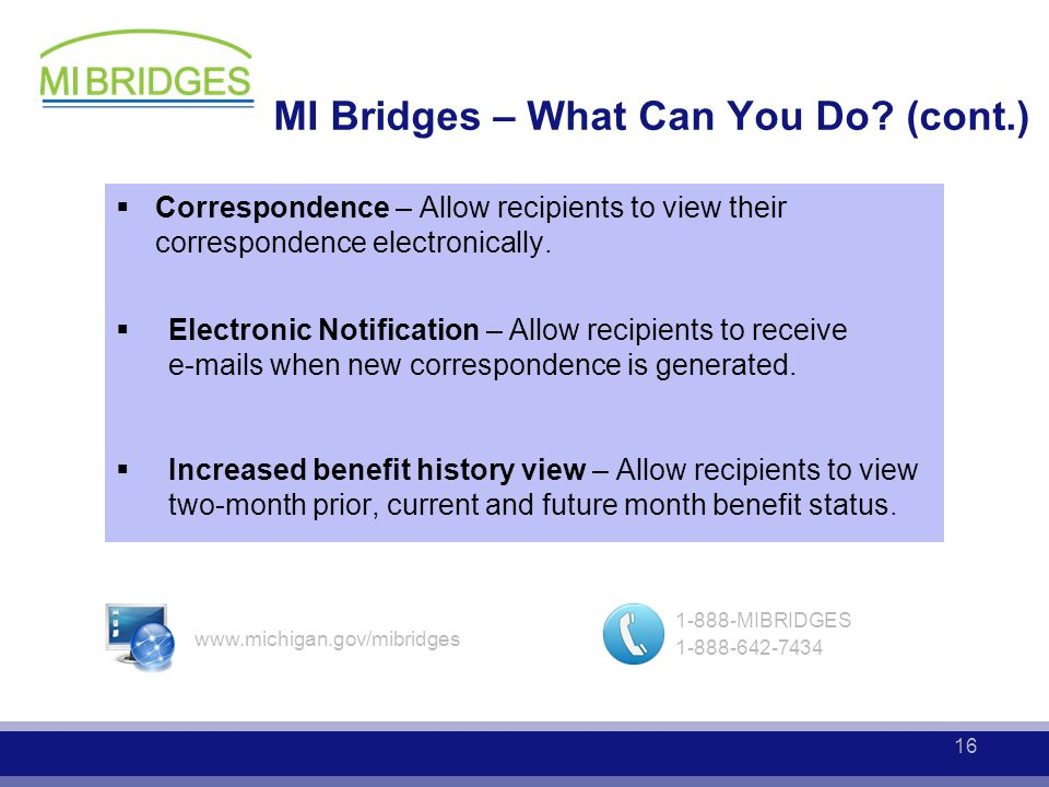  Correspondence – Allow recipients to view their correspondence electronically.  Electronic Notification – Allow recipients to receive e-mails when