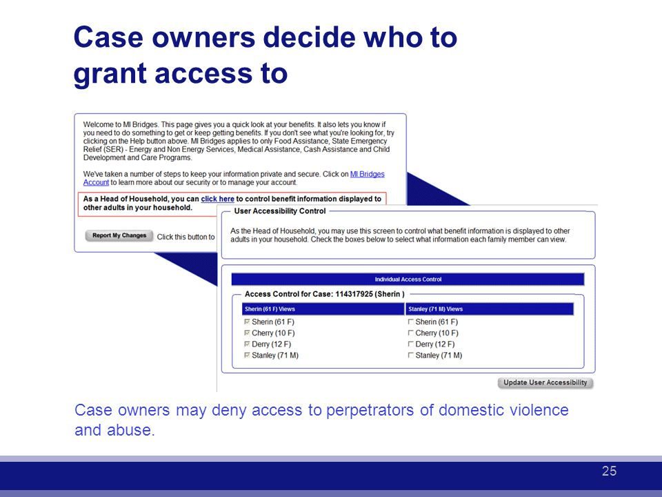 Case owners decide who to grant access to Case owners may deny access to perpetrators of domestic violence and abuse. 25