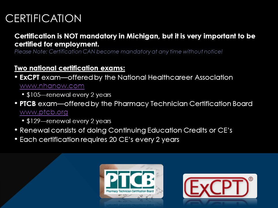 Certification is NOT mandatory in Michigan, but it is very important to be certified for employment.