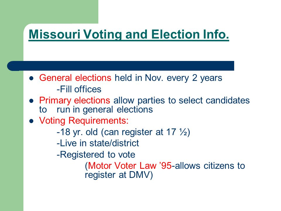 Missouri Voting and Election Info. General elections held in Nov.