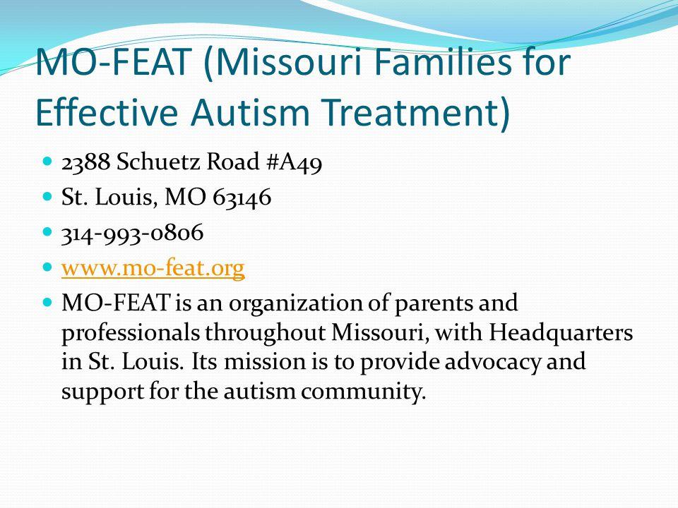 MO-FEAT (Missouri Families for Effective Autism Treatment) 2388 Schuetz Road #A49 St.