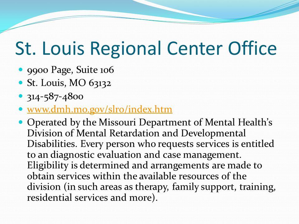 St.Louis Regional Center Office 9900 Page, Suite 106 St.