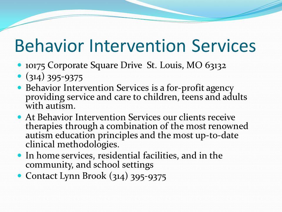 Behavior Intervention Services 10175 Corporate Square Drive St.