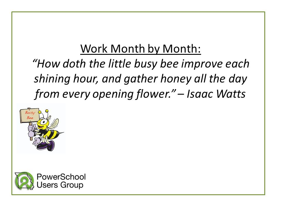 """Work Month by Month: """"How doth the little busy bee improve each shining hour, and gather honey all the day from every opening flower."""" – Isaac Watts"""
