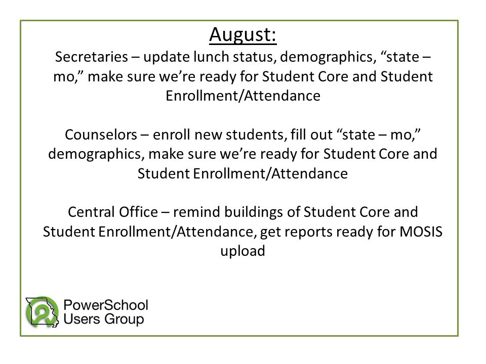 """August: Secretaries – update lunch status, demographics, """"state – mo,"""" make sure we're ready for Student Core and Student Enrollment/Attendance Counse"""