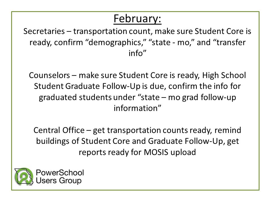 """February: Secretaries – transportation count, make sure Student Core is ready, confirm """"demographics,"""" """"state - mo,"""" and """"transfer info"""" Counselors –"""