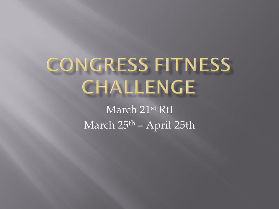 March 21 st RtI March 25 th – April 25th