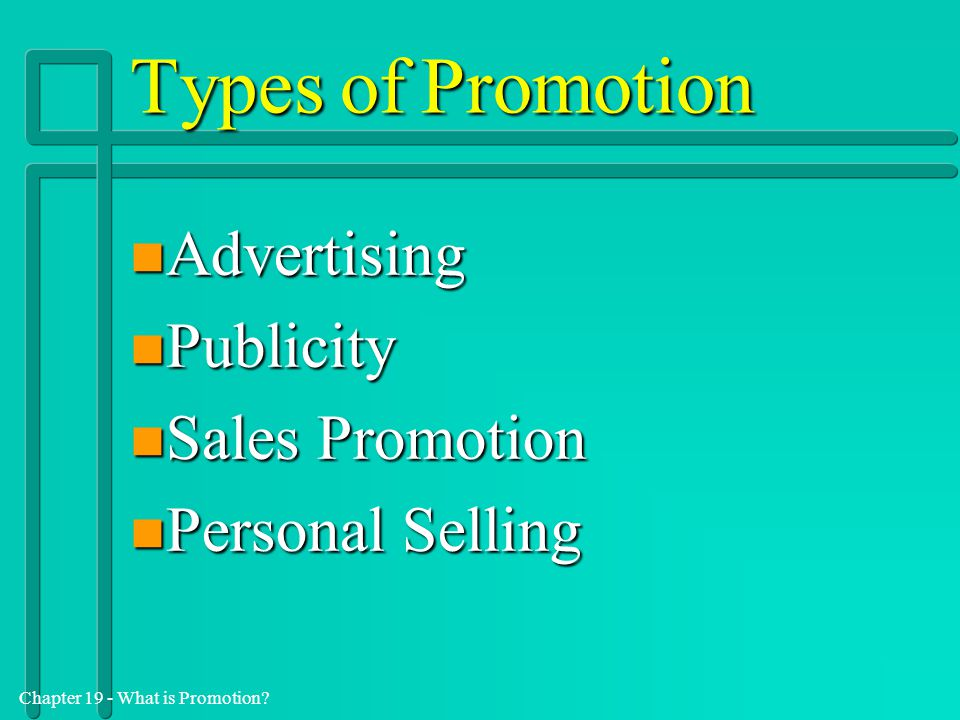 Chapter 19 - What is Promotion.Advertising n It is paid for.