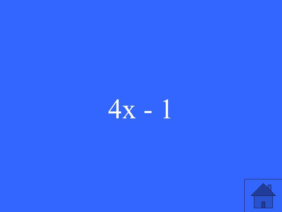 4x - 1