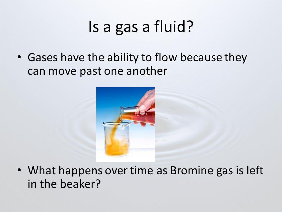 Is a gas a fluid.
