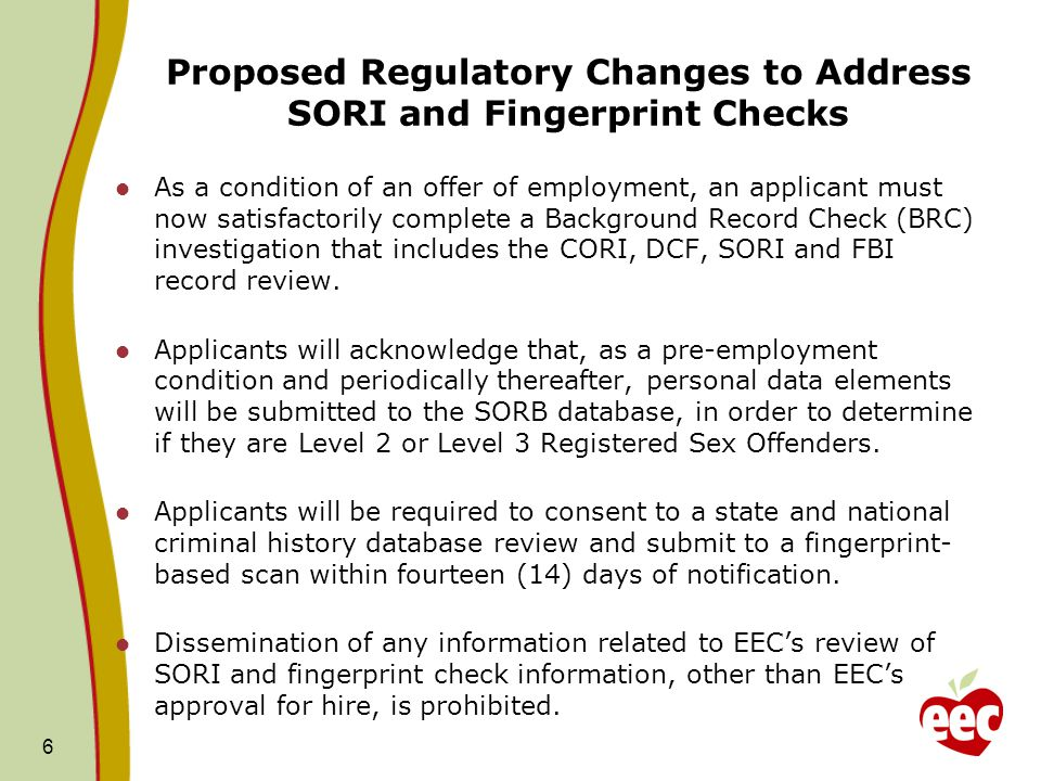Proposed Regulatory Changes to Address SORI and Fingerprint Checks As a condition of an offer of employment, an applicant must now satisfactorily comp