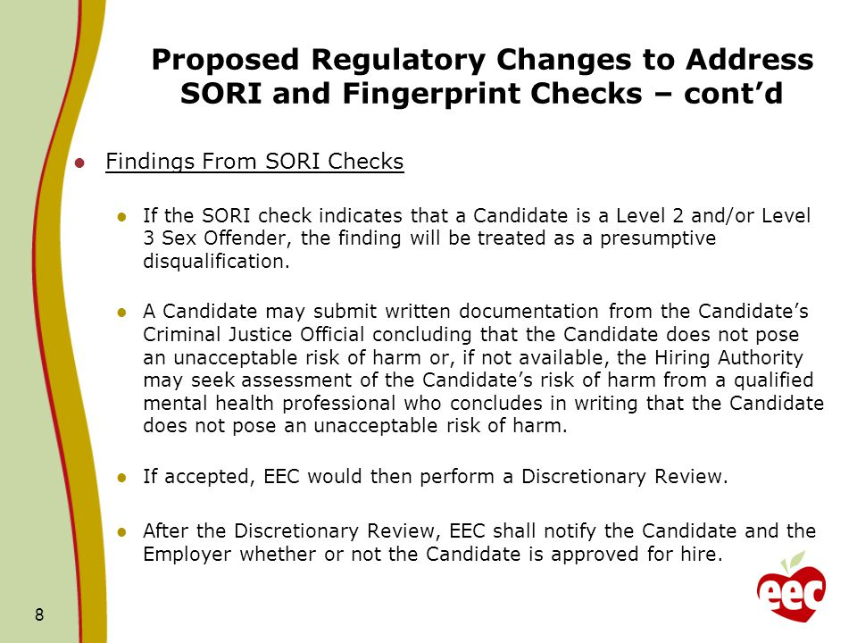 Proposed Regulatory Changes to Address SORI and Fingerprint Checks – cont'd Findings From SORI Checks If the SORI check indicates that a Candidate is