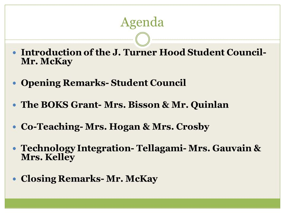 Agenda Introduction of the J. Turner Hood Student Council- Mr.