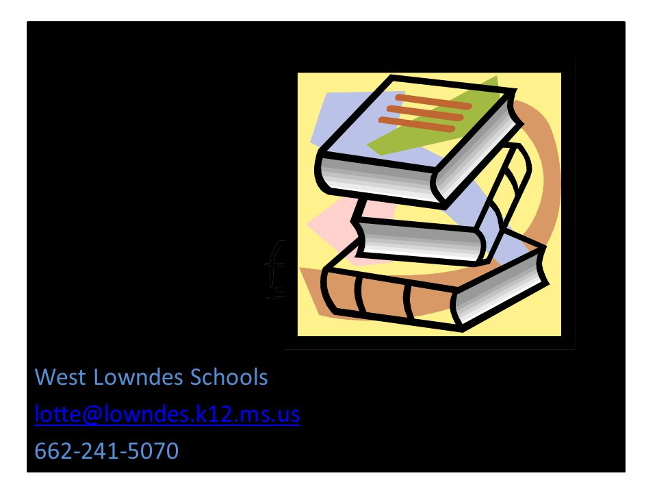 West Lowndes Schools lotte@lowndes.k12.ms.us 662-241-5070