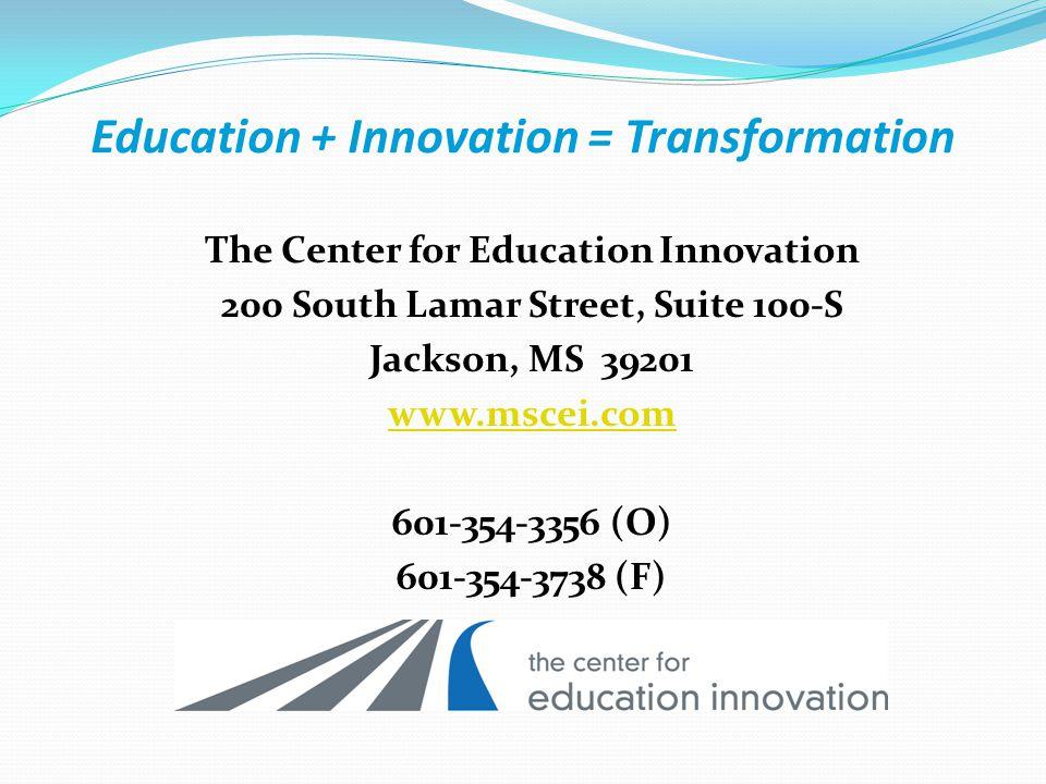 The Center for Education Innovation 200 South Lamar Street, Suite 100-S Jackson, MS 39201 www.mscei.com 601-354-3356 (O) 601-354-3738 (F)
