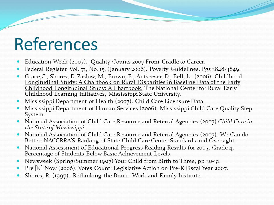 References Education Week (2007). Quality Counts 2007:From Cradle to Career. Federal Register, Vol. 71, No. 15, (January 2006). Poverty Guidelines. Pg