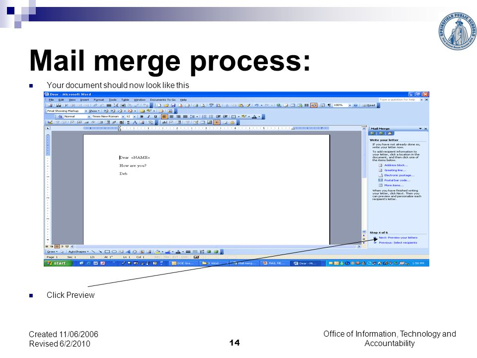 Office of Information, Technology and Accountability 14 Created 11/06/2006 Revised 6/2/2010 Mail merge process: Your document should now look like this Click Preview