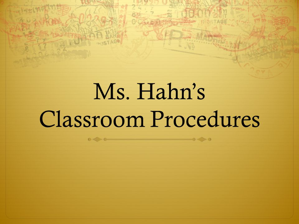 Procedures. What are they.  The way we do things.