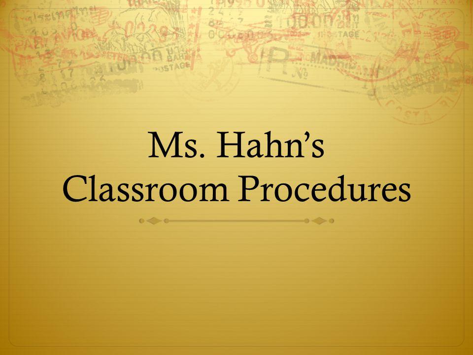 Ms. Hahn's Classroom Procedures