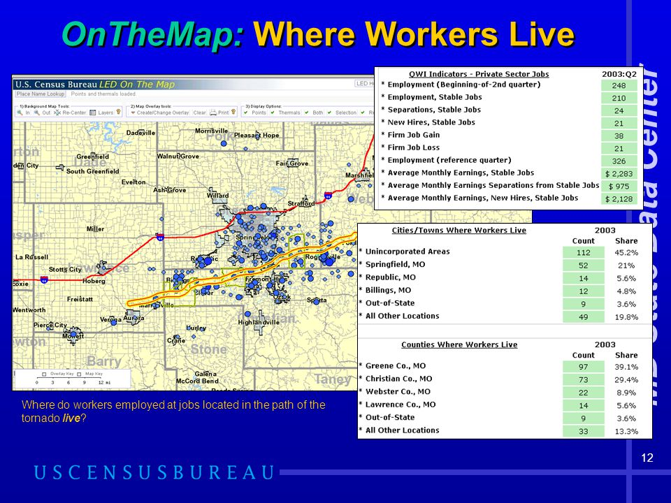 MD State Data Center 12 Where do workers employed at jobs located in the path of the tornado live.