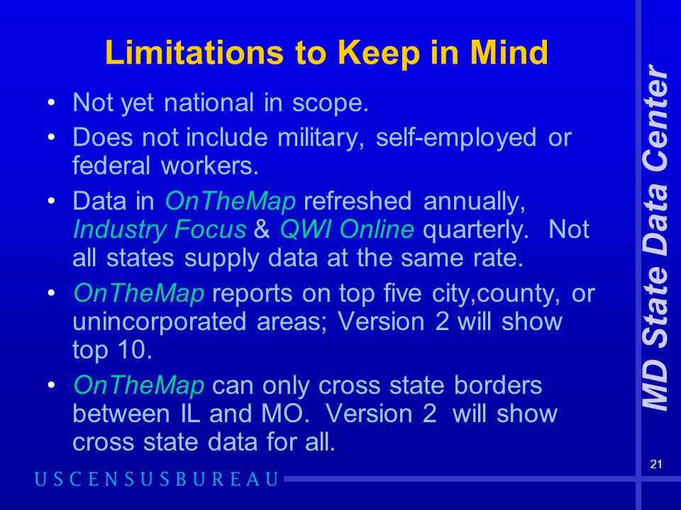 MD State Data Center 21 Limitations to Keep in Mind Not yet national in scope.