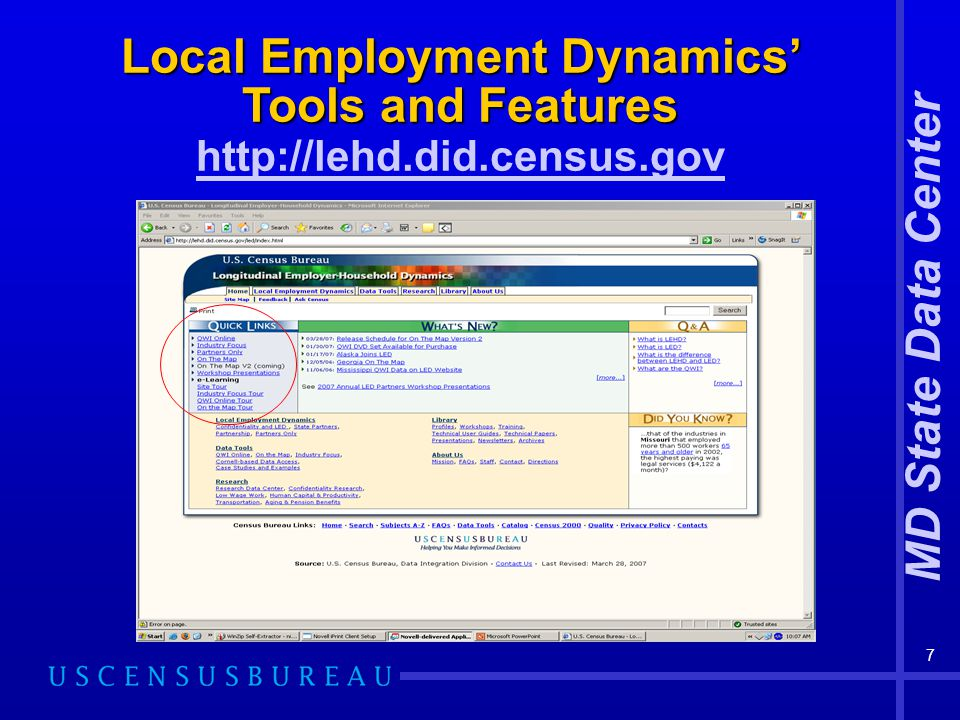 MD State Data Center 7 Local Employment Dynamics' Tools and Features Local Employment Dynamics' Tools and Features http://lehd.did.census.gov http://lehd.did.census.gov